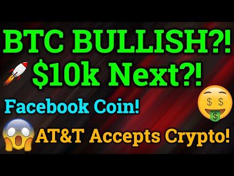 Bitcoin Bullish Again?! $10k Next? Facebook Cryptocurrency! AT&T Adoption! (BTC News + Trading)