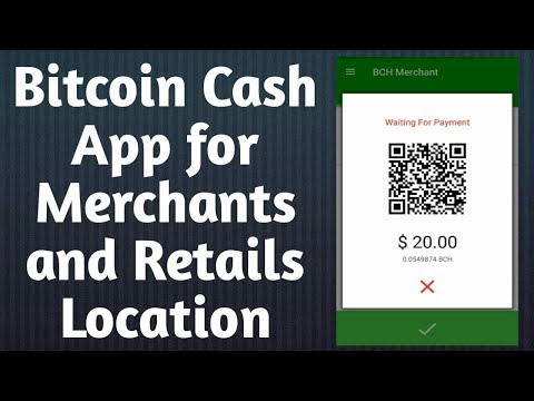 Bitcoin Cash App : How to Use Bitcoin Cash App for Merchants and Retail Location | Crypto Payments
