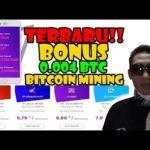 Gila!!! Big Bonus Up to 0.009 BTC  – Bitcoin mining terbaru 2019