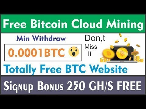 New Free Bitcoin Mining Site 2019 without Investment | Just signup free Bonus 250GH/S Free