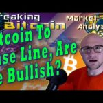 Breaking Bitcoin Market Update – Bitcoin Tests The Base Line From Below As Our Alts Perform Well!