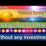New Free Bitcoin cloud mining site zero day runing 26 June 2019 by Technical Earning Tips ..😊😘
