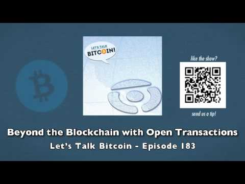 Beyond the Blockchain with Open Transactions – Let's Talk Bitcoin Episode 183