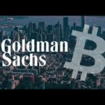 Goldman Sachs Crypto; China & Bloomberg Praise Bitcoin; Googling Bitcoin