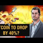 Will Bitcoin Drop by 40%? | Crypto Markets
