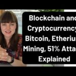 How does Blockchain relate to Crytpocurrency?  Bitcoin Mining, 51% Attacks, Etherium, Etc