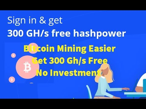 Bitcoin Mining Easier   Get 300 Gh/s Free   No Investment