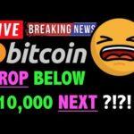 Bitcoin MAY DROP BELOW $10,000?! 🛑 - LIVE Crypto Trading Analysis & BTC Cryptocurrency Price News