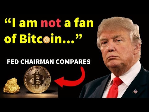 Donald Trump NOT a Fan of Bitcoin - Fed Chairman Compares Bitcoin to Gold