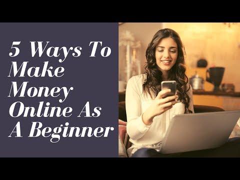 5 Ways To Make Money Online As A Beginner