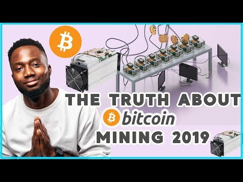 The Truth About Bitcoin Mining 2019