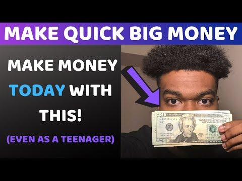 How To Make Quick Big Money Online In 2019 | Even As A Teenager!
