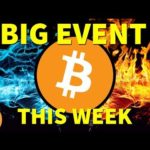Bitcoin This Week – BIG Crypto Event Coming