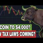 BITCOIN TO $4,000? New Crypto Tax Laws Incoming? Cryptocurrency News