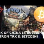 BANK OF CHINA IS BULLISH ON TRON TRX & BITCOIN!