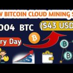 Earn 0.004 Bitcoin ($43)  Per Day Free 🔥| New Bitcoin Cloud Mining site – No invest.