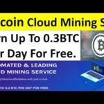 Bitcoin Cloud Mining Site Daily Earn 0.3 BTC Free Crypto world tips