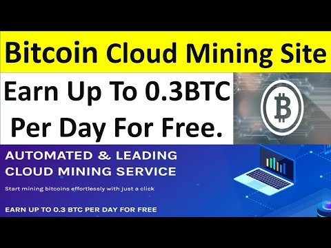 Bitcoin Cloud Mining Site Daily Earn 0.3 BTC Free Crypto world tips