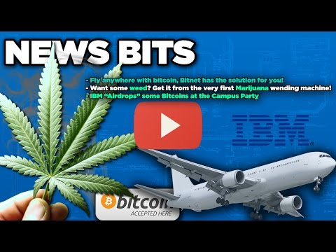 Bitcoinist News Bits:Bitcoin marijuana wending machine, Fly with bitcoins and IBM bitcoin giweaway