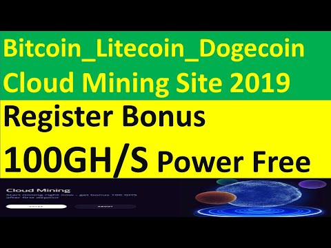 bitcoin litecoin dogecoin cloud mining site register bonus 100gh/s power free crypto world tips