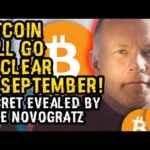 Bitcoin Will Go NUCLEAR In SEPTEMBER! SECRET Revealed By MIKE NOVOGRATZ Shows Grab BTC W/ BOTH Hands