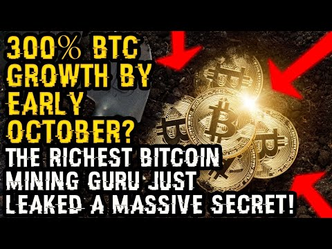 300% BTC GROWTH By EARLY OCTOBER? The RICHEST BITCOIN Mining GURU Just LEAKED A MASSIVE BTC SECRET!
