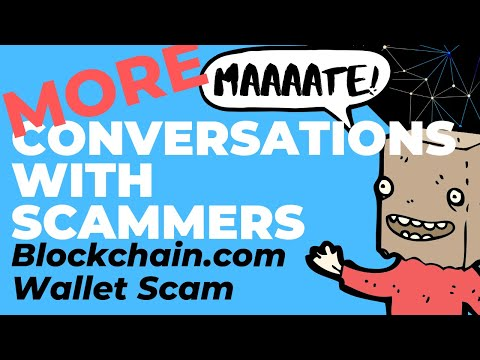 MORE Funny Conversations with Scammers... Someone who PM's you about Bitcoin Mining @ Blockchain.com