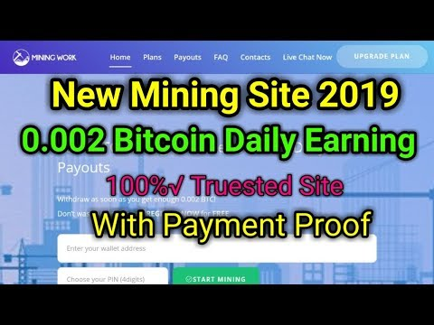 New Mining Site 2019 || Mining Work 0.002 BTC Daily Earn Payment proof || Best Bitcoin Mining Site