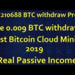 Best Bitcoin Mining 2019 || 0.0221 BTC Withdraw Proof - Live 0.009 BTC withdrawal - Free 2000 GH/s