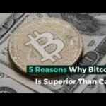 5 Reasons Why Bitcoin Is Superior Than Cash