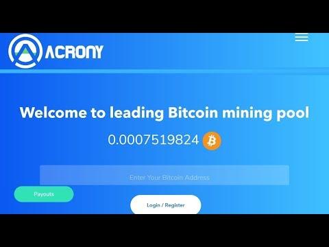 Acrony - Leading Bitcoin mining pool - Free 0.00000350 Ƀitcoin Per Day - Bitcoin mining