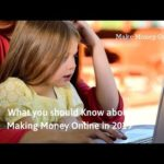 What you should Know about Making Money Online in 2019