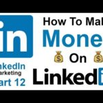 How to Make Money Online Using LinkedIn 2019 FREE Course - Part 12