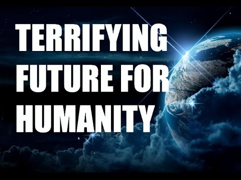 TERRIFYING FUTURE for HUMANITY in 2014 and Beyond - New World Order Agenda