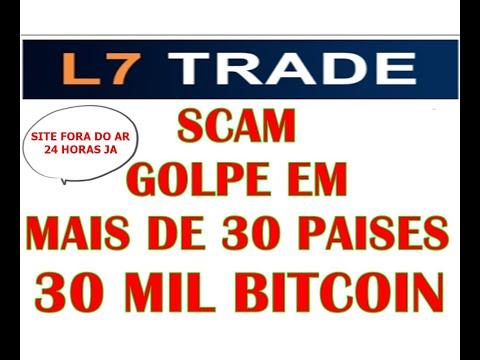 L7 TRADE SCAM GOLPE DE MAIS DE 30 MIL BITCOIN EM MAIS DE 30 PAISES