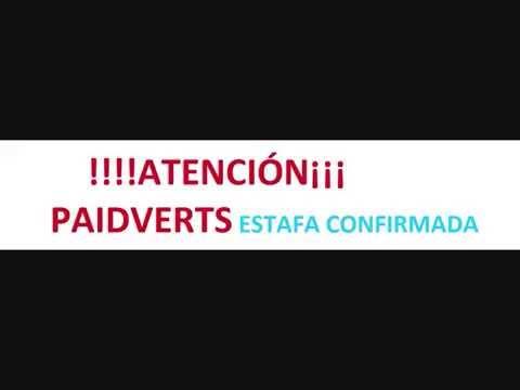 ESTAFA PAIDVERTS, NO DEJES DE VER ESTE VÍDEO Y SAL DE DUDAS