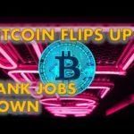 Bitcoin bullish indicators up while bank jobs plummet down