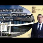 KaratBars' K-Merchant Helps Businesses Accept Bitcoin Payments Risk Free