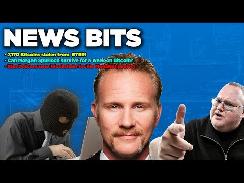 News Bits: BTER Hack,Can Morgan Spurlock survive for a week on Bitcoin? Kim Dotcom uses blockchain