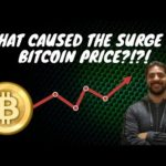 What caused the surge in bitcoin price?!?!