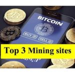 Top 3 free Bitcoin earning sites – Bitcoin Mining sites – 100% Withdrawal