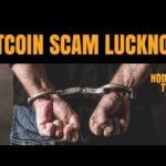 3 Arrested In Lucknow For Bitcoin Scam , China Bullish On Blockchain , Stellar 50% Supply Burn
