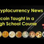 Cryptocurrency News - Bitcoin Taught in a High School Course