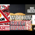 Nike Experiments W/ Ethereum 👟 The Global Scam Purge 🌎 Bitcoin TA 🐂🐻