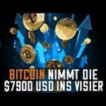 DER BITCOIN NIMMT DIE $7900 USD INS VISIER
