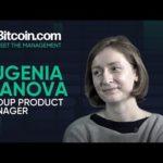 Meet Eugenia Ivanova – Group Product Manager of Bitcoin.com