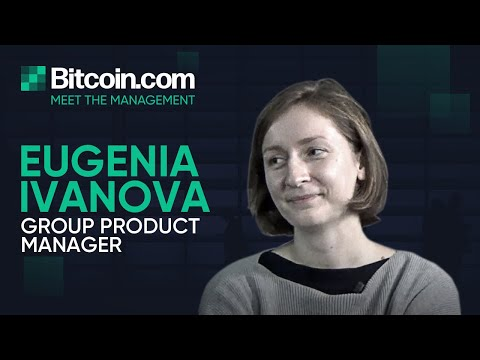 Meet Eugenia Ivanova - Group Product Manager of Bitcoin.com