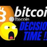 🔥 BITCOIN and LITECOIN DECISION TIME🔥 bitcoin price prediction, analysis, news, trading