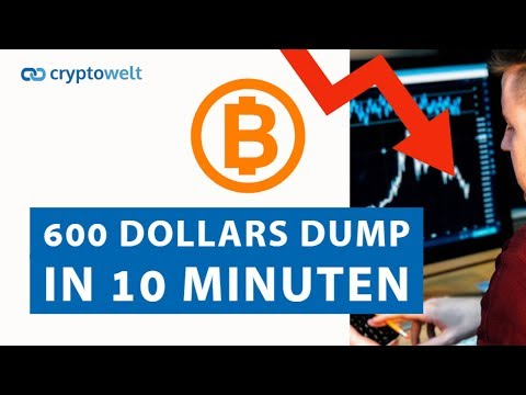 Bitcoin Dump von 600 Dollars in nur 10 Minuten - News der Woche