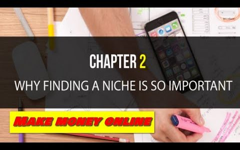 Make money online | Find Your Niche | Chapter 2 – Why Finding a Niche is So Important